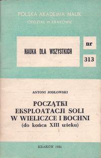 Początki eksploatacji soli w Wieliczce i Bochni (do końca XIII wieku)