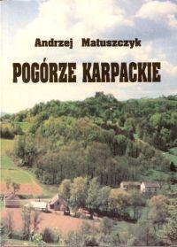 Pogórze Karpackie : Wielickie, Rożnowskie i Ciężkowickie